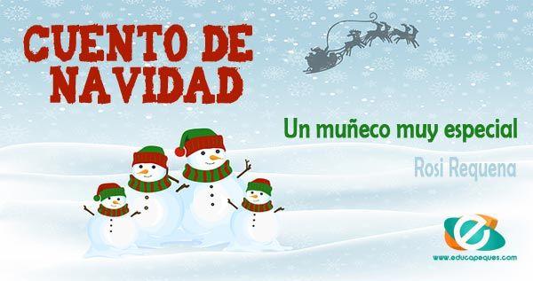 Día 18: Historias navideñas para niños Un muñeco muy especial. Trata de que no se debe perder la esperanza y mucho menos dar por perdido un sueño o deseo