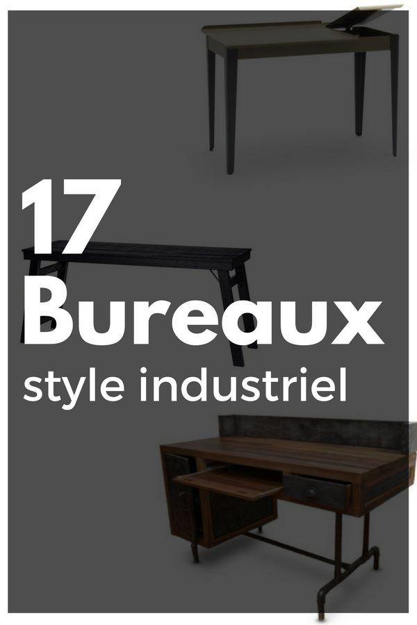 17 Bureaux Pour Apporter Un Style Industriel Dans Votre Intérieur