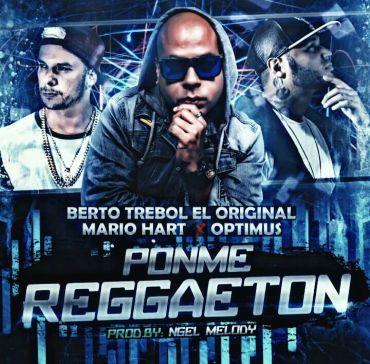 Berto El Original Ft. Optimus y Mario Hart – Ponme Reggaeton - https://www.labluestar.com/berto-el-original-ft-optimus-y-mario-hart-ponme-reggaeton/ - #Berto, #El, #Ft, #Hart, #Mario, #Optimus, #Original, #Ponme, #Reggaeton #Labluestar #Urbano #Musicanueva #Promo #New #Nuevo #Estreno #Losmasnuevo #Musica #Musicaurbana #Radio #Exclusivo #Noticias #Top #Latin #Latinos #Musicalatina  #Labluestar.com