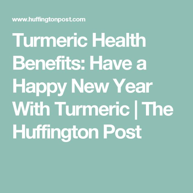 Turmeric Health Benefits: Have a Happy New Year With Turmeric | The Huffington Post