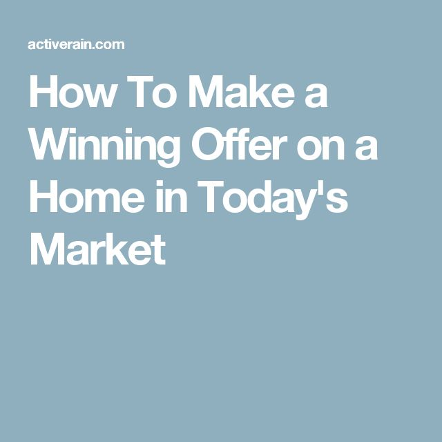 How To Make a Winning Offer on a Home in Today's Market