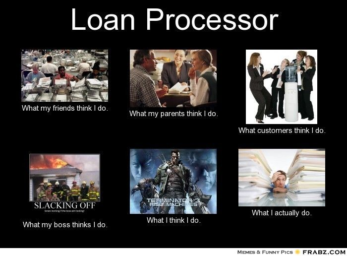 Loan Processor...to all my coworkers out there!