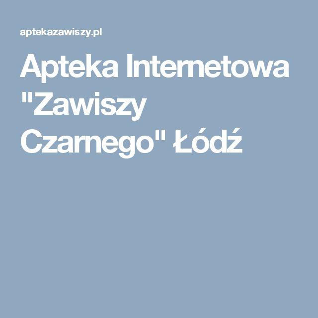 """Apteka Internetowa """"Zawiszy Czarnego"""" Łódź"""