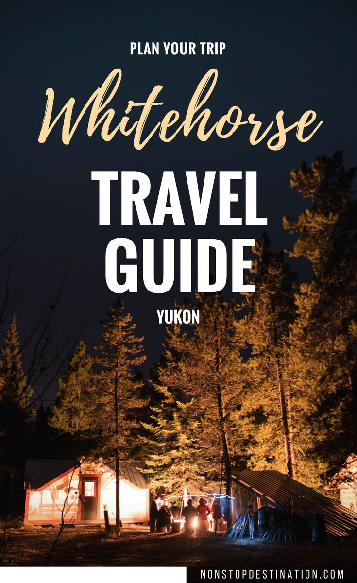 Whitehorse Travel Guide, Yukon, Canada - Non Stop Destination