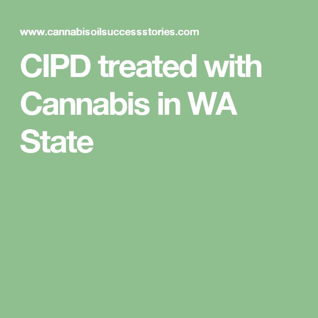 CIPD treated with Cannabis in WA State