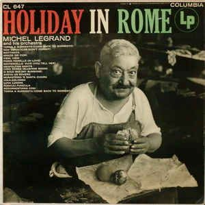 Michel Legrand And His Orchestra* - Holiday In Rome at Discogs