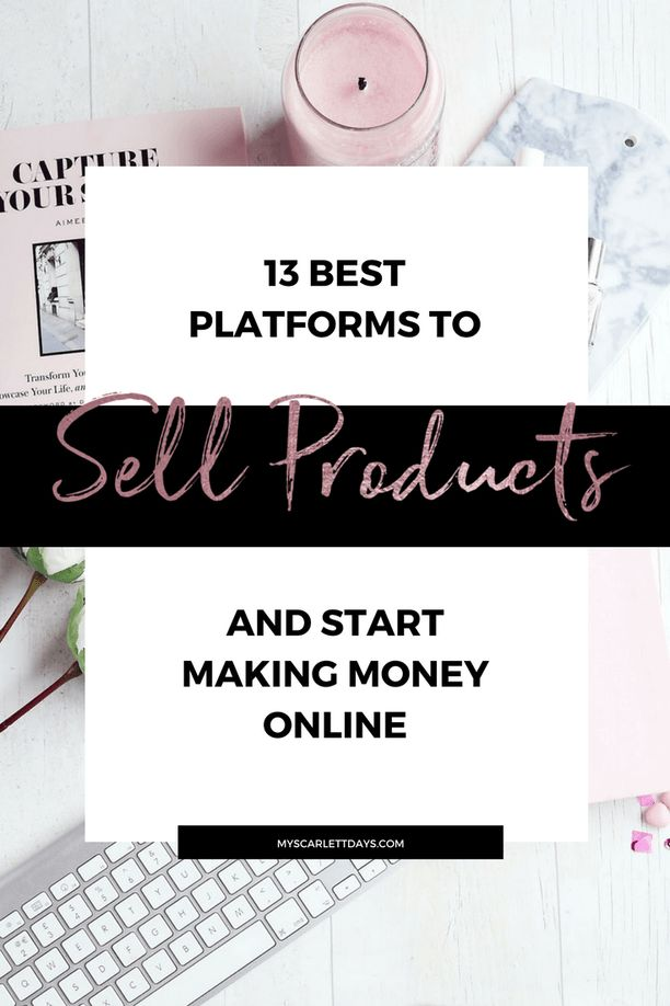13 best platforms to sell products and make money online