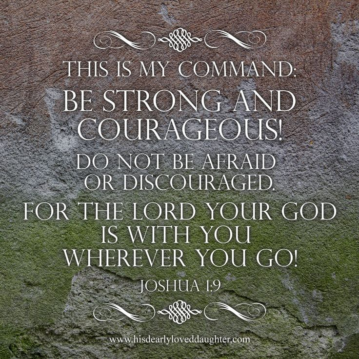 "Joshua: A Strong and Courageous ""This is my command - Be strong and courageous! Do not be afraid or discouraged. For the Lord your God is with you wherever you go."" Joshua 1:9 Life of Victory (Part 1) - His Dearly Loved Daughter Verses, Bible Verse, Scripture, Word of God, Sword of the Spirit, Christian Quotes, Hope, Encouragement"