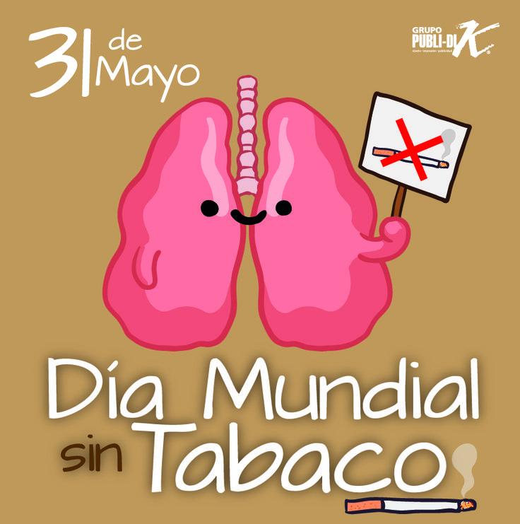 31 de Mayo,Dia Mundial sin Tabaco Respiremos mas limpio, evitemos fumar, unamos fuerzas al cambio