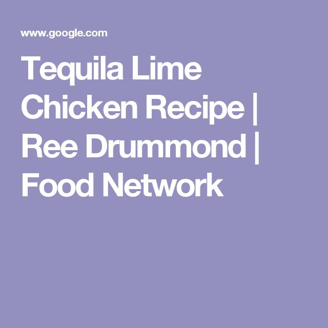Tequila Lime Chicken Recipe | Ree Drummond | Food Network