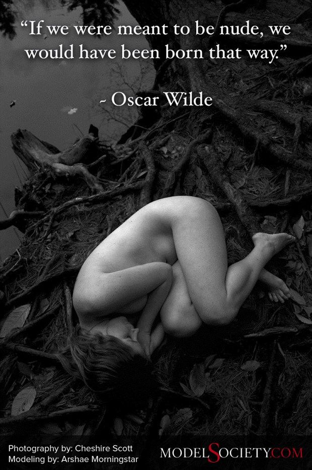 """""""If we were meant to be nude, we would have been born that way."""" – Oscar Wilde  Nude model in nature with photography by Cheshire Scot and modeling by Arshae Morningstar, along with Oscar Wilde quote. The soft natural beauty of an art model in a natural setting with this ironic quote by Oscar Wilde about nudity helps us see the absurdity of cultural shame around the human body in works of art."""