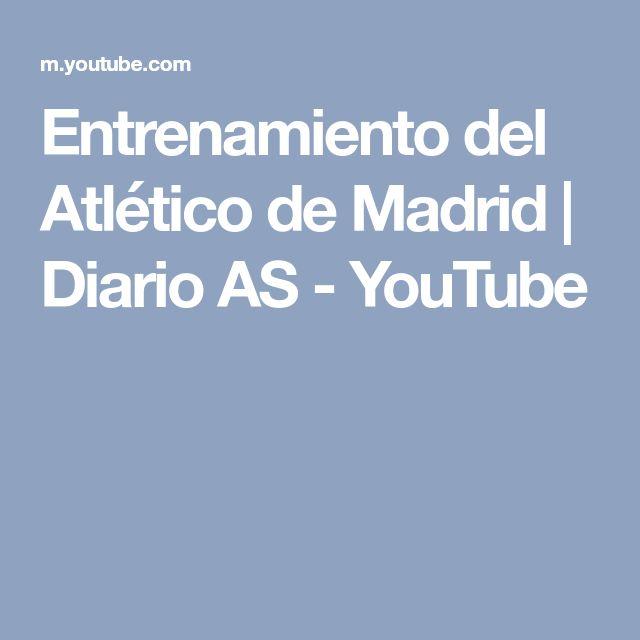 Entrenamiento del Atlético de Madrid | Diario AS - YouTube