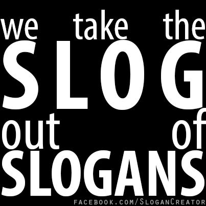 At Slogan Creator, we take the slog out of slogans.