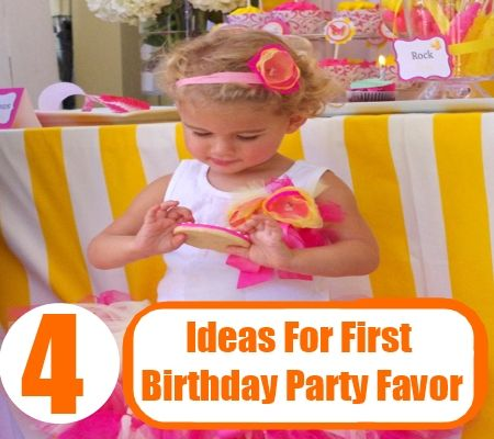 4 Ideas For First Birthday Party Favor