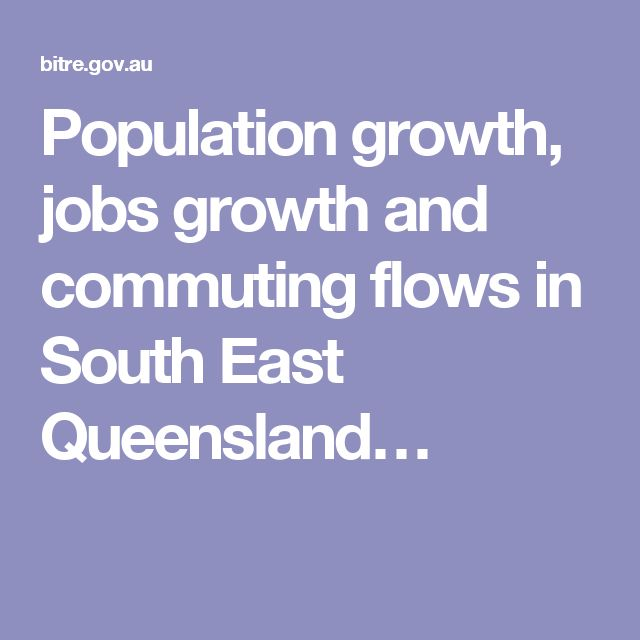 Population growth, jobs growth and commuting flows in South East Queensland…