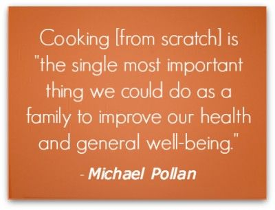 Love Michael Pollan..Food Inc is a must see if you haven't checked it out yet! cooking from scratch - quote by Michael Pollan