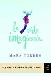 La vida imaginaria, de Mara Torres