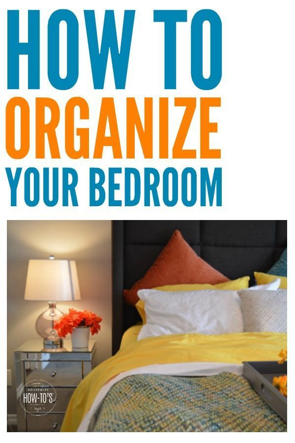 How To Organize Your Bedroom Banish Clutter And Make Your Bedroom Awesome How To Organize Your Bedroom