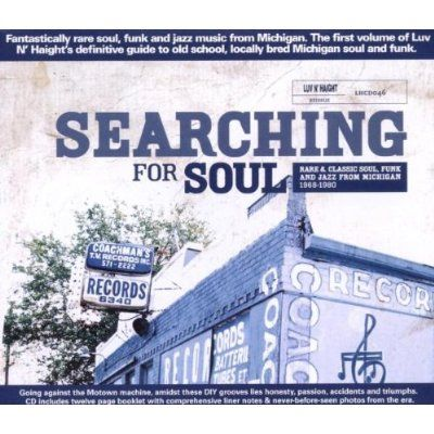 Various - Searching For Soul: Rare & Classic Soul, Funk & Jazz Michigan 1968-1980