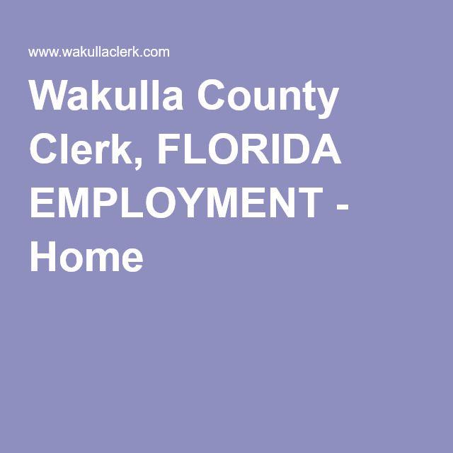 Wakulla County Clerk, FLORIDA EMPLOYMENT - Home