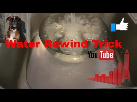 How To?!?! Make A Rewind Water Trick - YouTube