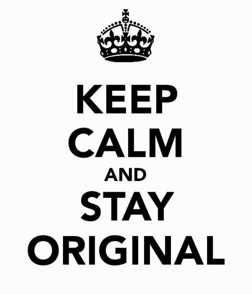 Don't copy others stay original :) HATE it when I don't like someone and they copy everything about me :O