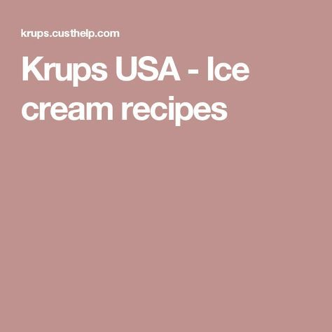 Krups USA - Ice cream recipes