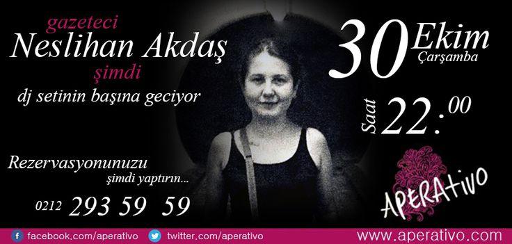 Aperativo; Neslihan AKDAŞ ile buluşmaya saatler kaldı. Saat 22:00 'da sizlerle...  www.aperativo.com   #eğlence #eğlencemekanı #aperativotaksim #karaoke #events #aperativo