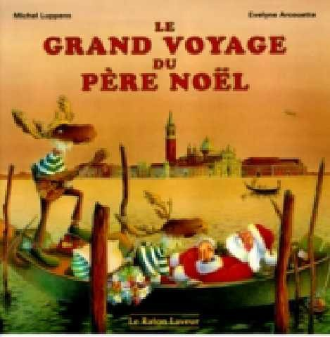 Le grand voyage du père Noël  Michel Luppens, illust. Évelyne Arcouette, collection Le Raton Laveur, Bayard Canada, 24 pages