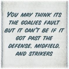 quotes soccer keeper girls say - Google Search