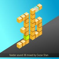 feeder sound 36 mixed by Cezar Stan by feeder sound on SoundCloud