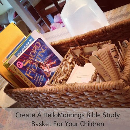 Create A HelloMornings Bible Study Basket For Your Children