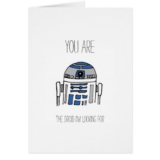 You ARE the droid I'm looking for Valentines card