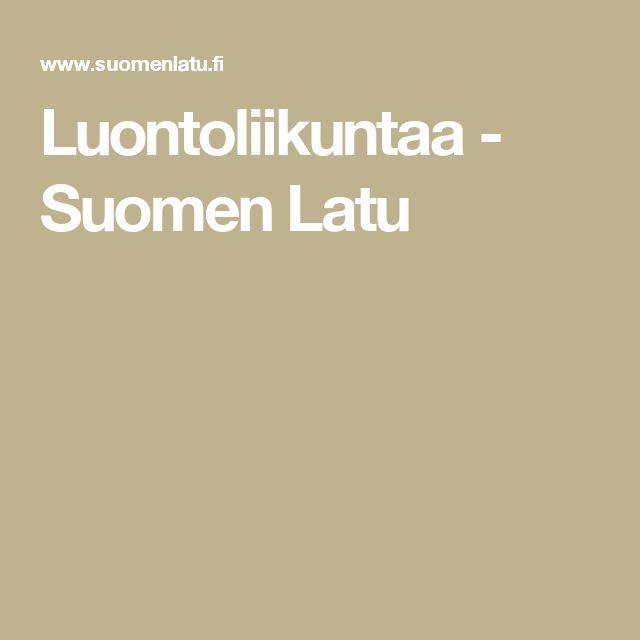 Luontoliikuntaa - Suomen Latu