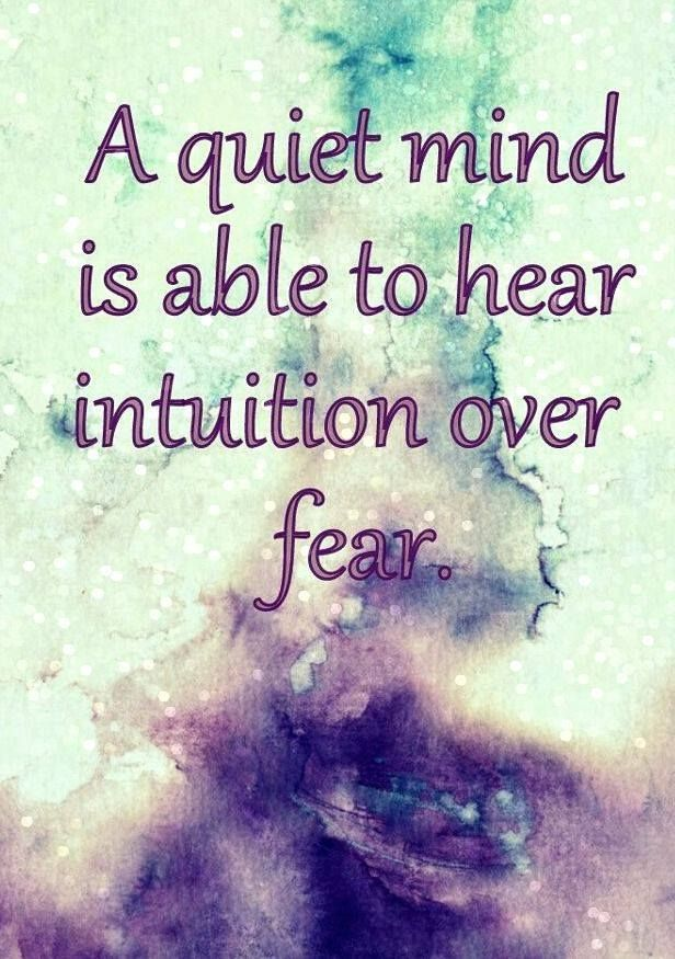 Always trust what your intuition is trying to tell you
