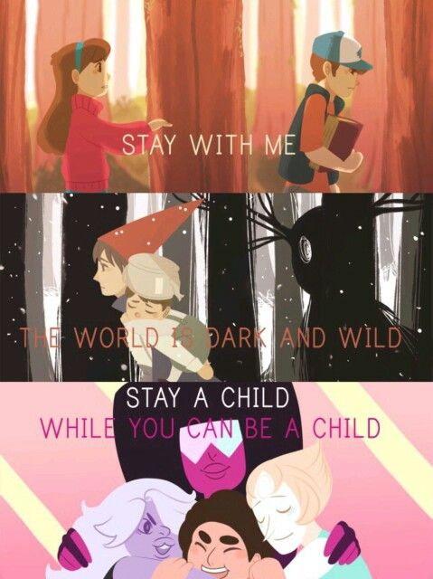 Gravity falls-- over the garden wall-- steven universe-- and if I'm not mistaken a quote from into the woods
