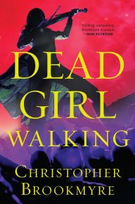"""Dead Girl Walking By Christopher Brookmyre - A """"tightly woven"""" mystery (Library Journal starred review): When a beautiful and famous musician vanishes without a trace, down-and-out journalist Jack Parlabane vows to discover what happened to her. But his investigation might lead him places he never expected… """"Entertaining"""" (Publishers Weekly)."""