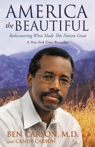 America the Beautiful: Rediscovering What Made This Nation Great by Ben Carson  M.D., http://www.amazon.com/dp/0310330912/ref=cm_sw_r_pi_dp_6.Ttrb1S15DM1