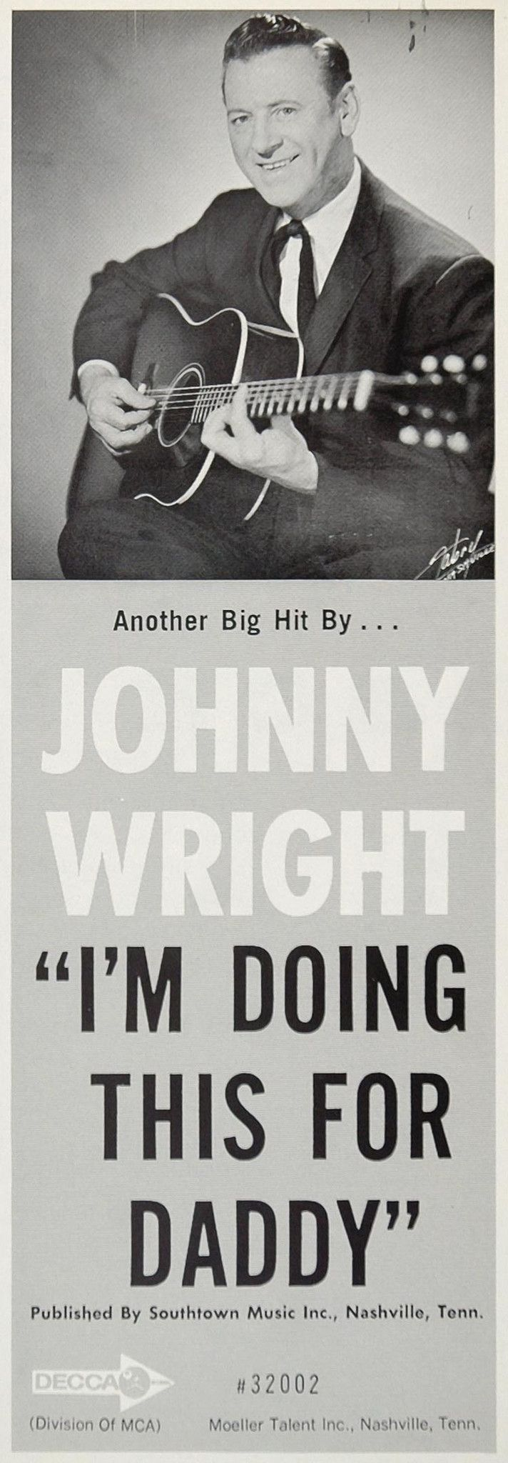 """This is an original 1966 black and white ad for country music artist Johnny Wright's hit song """"I'm Doing This For Daddy,"""" published by Southtown Music Inc. (Decca Records #32002.) Period Paper is prou"""