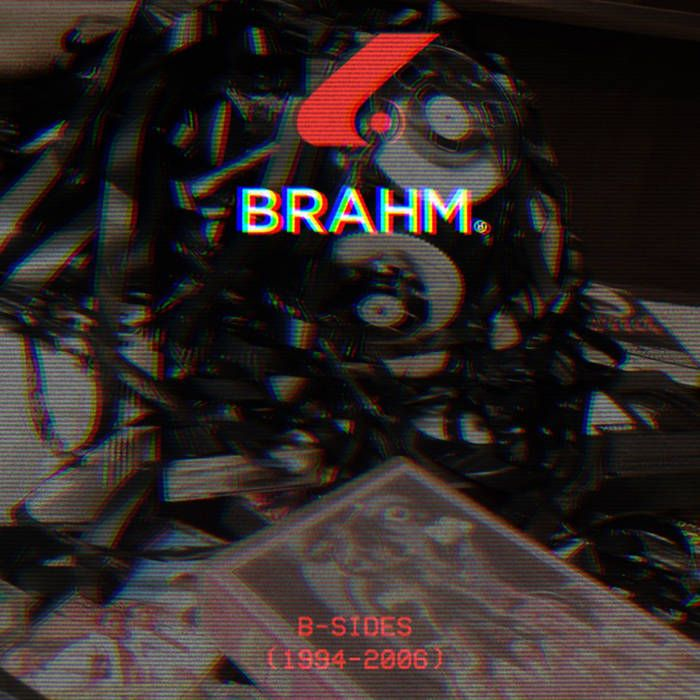 Divided By Infinity (B-Sides 1994-2006) | Brahm
