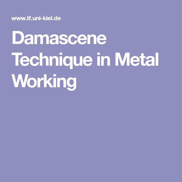 Damascene Technique in Metal Working