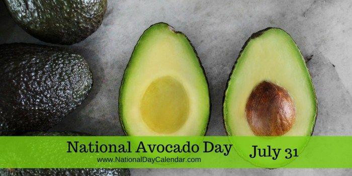 NATIONAL AVOCADO DAY – July 31 | National Day Calendar