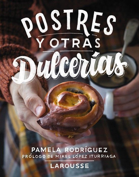 Postres y otras dulcerías, de Pamela Rodríguez