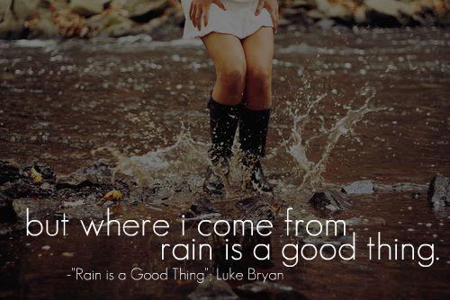 """Rain is a Good Thing"" -- #LukeBryan"