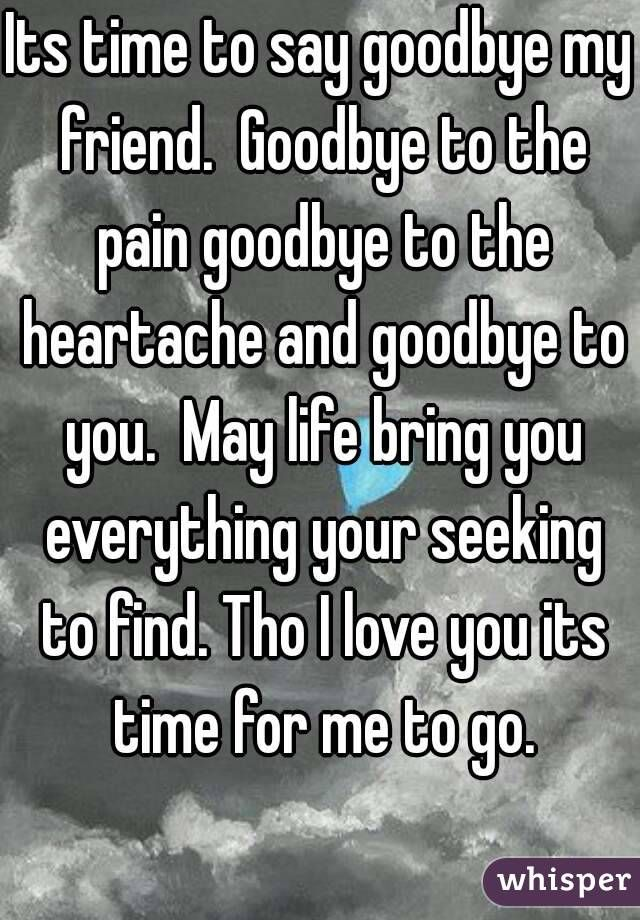 Its Time To Say Goodbye Quotes: Best 25+ Goodbye My Friend Ideas On Pinterest