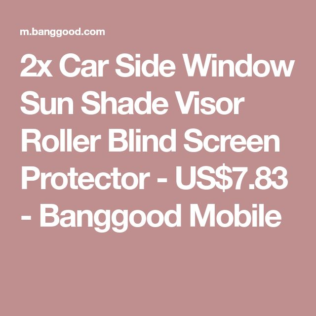 2x Car Side Window Sun Shade Visor Roller Blind Screen Protector - US$7.83 - Banggood Mobile