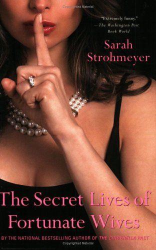 The Secret Lives of Fortunate Wives by Sarah Strohmeyer https://www.amazon.com/dp/0451219104/ref=cm_sw_r_pi_dp_x_QsMLybRQM3BTT