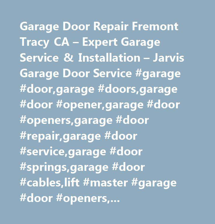 Garage Door Repair Fremont Tracy CA – Expert Garage Service & Installation – Jarvis Garage Door Service #garage #door,garage #doors,garage #door #opener,garage #door #openers,garage #door #repair,garage #door #service,garage #door #springs,garage #door #cables,lift #master #garage #door #openers,new #garage #door,fix #garage #door…
