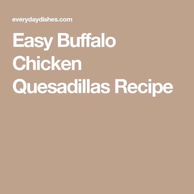 Easy Buffalo Chicken Quesadillas Recipe