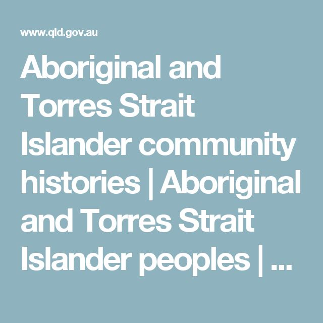 Aboriginal and Torres Strait Islander community histories | Aboriginal and Torres Strait Islander peoples | Queensland Government
